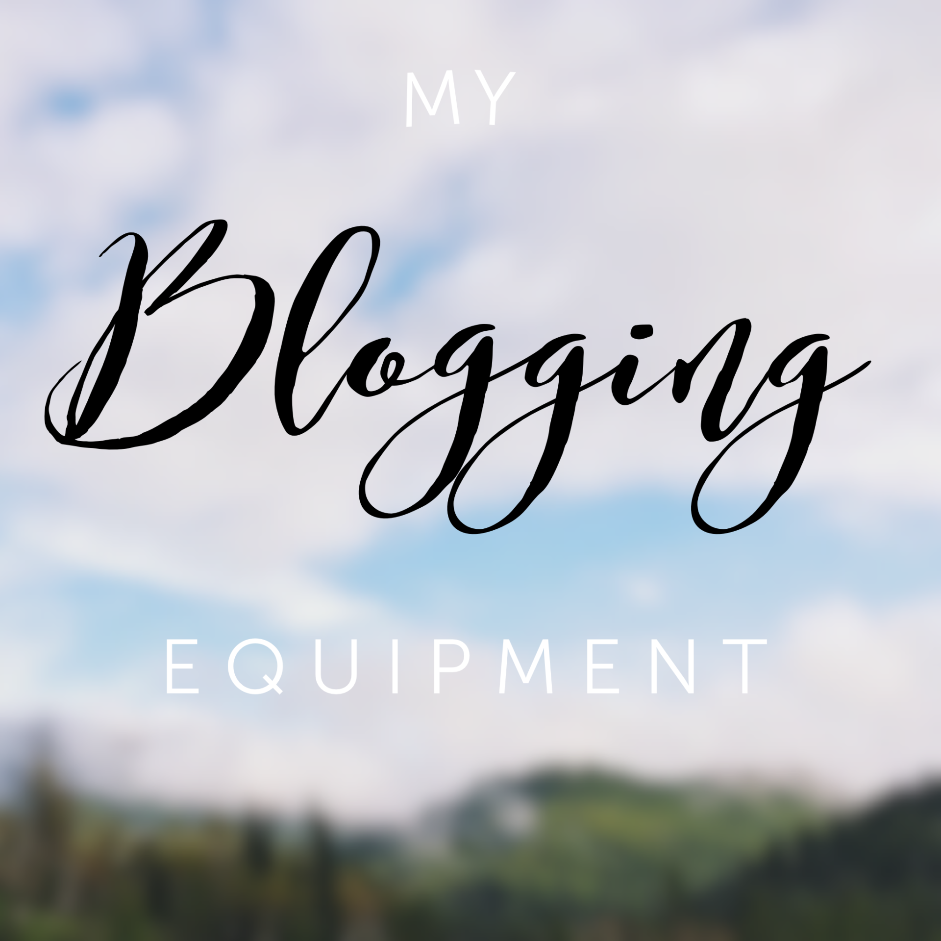 My blogging equipment