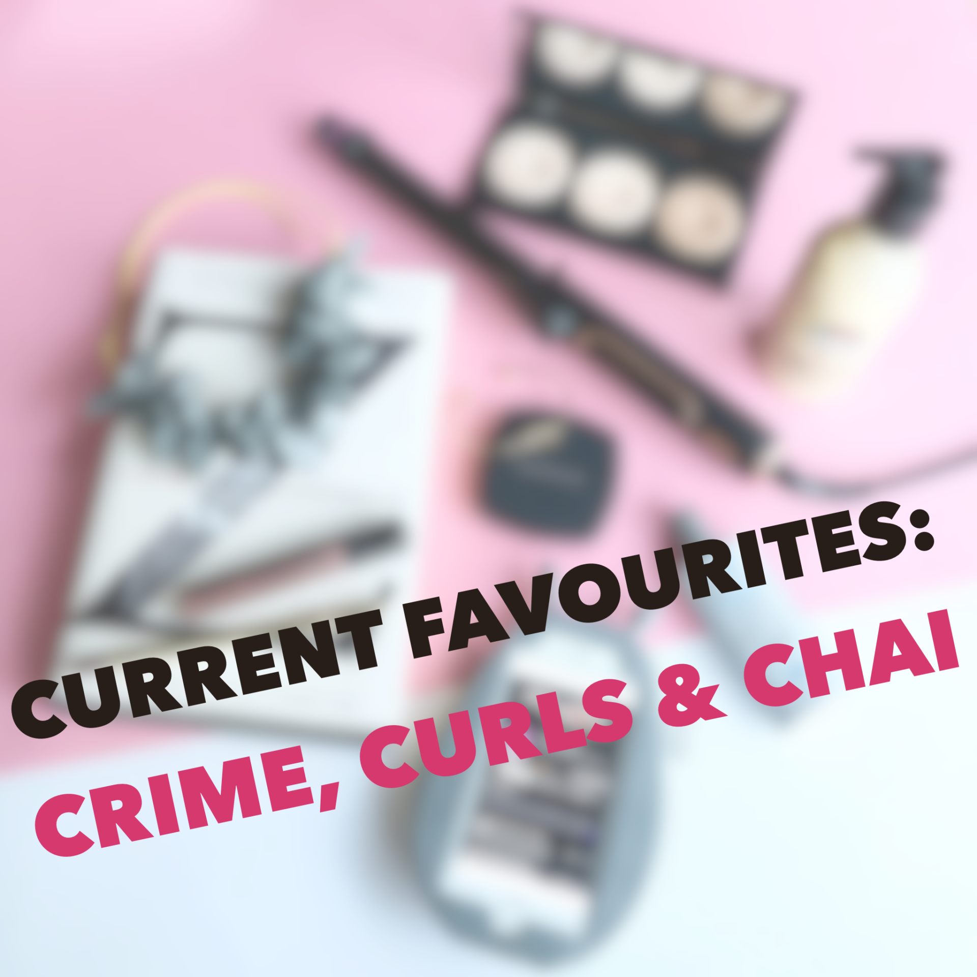 My current favourites: a true crime podcast, an amazing book plus lots of beauty and jewellery...