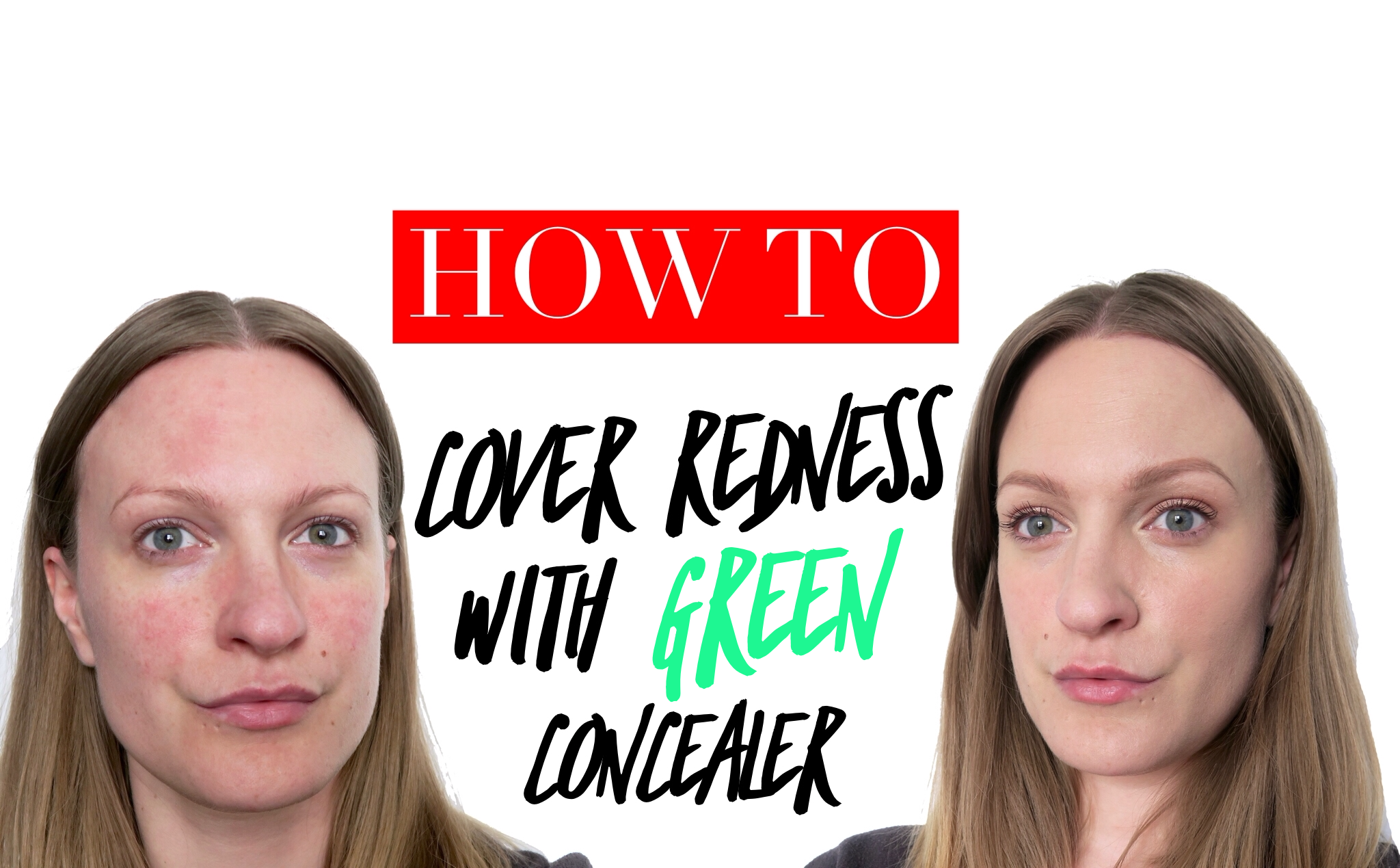 How to cover redness with green concealer: a tutorial to help you cover your rosacea/facial redness