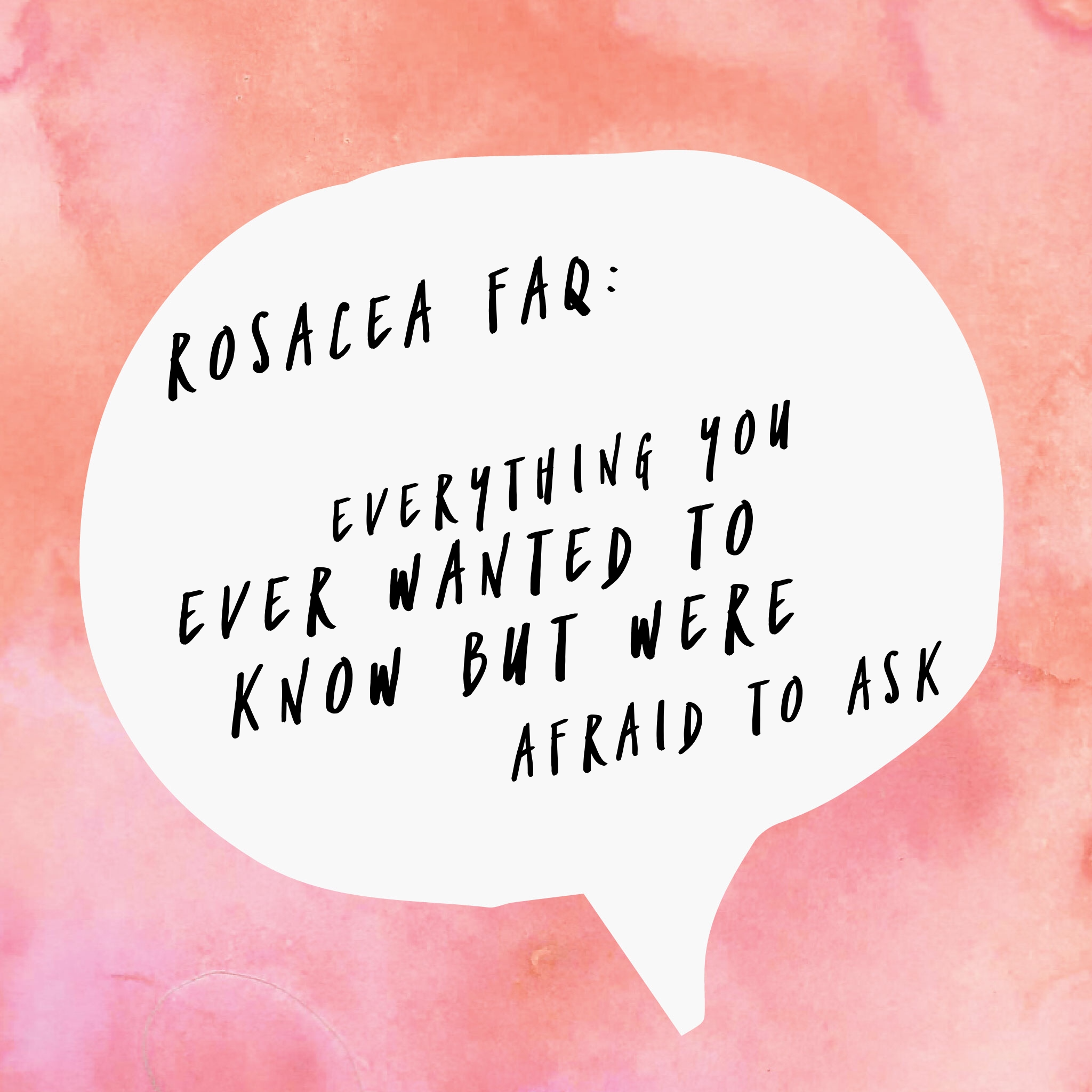 Rosacea FAQs: Everything you've ever wanted to know but were afraid to ask
