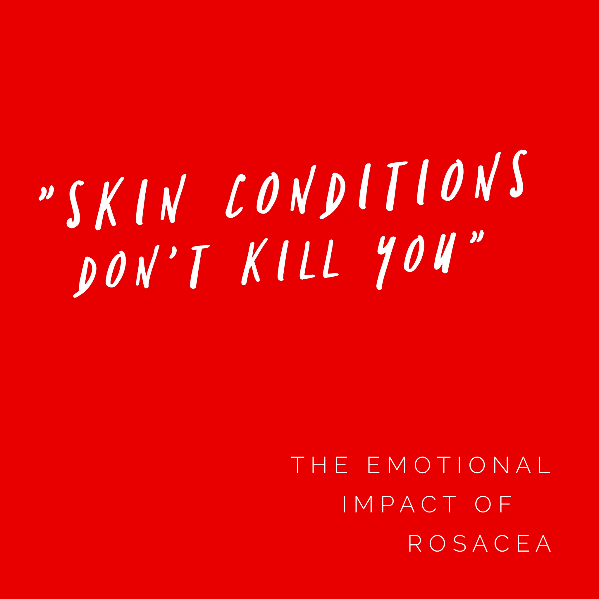 The emotional impact of rosacea (and all skin conditions)