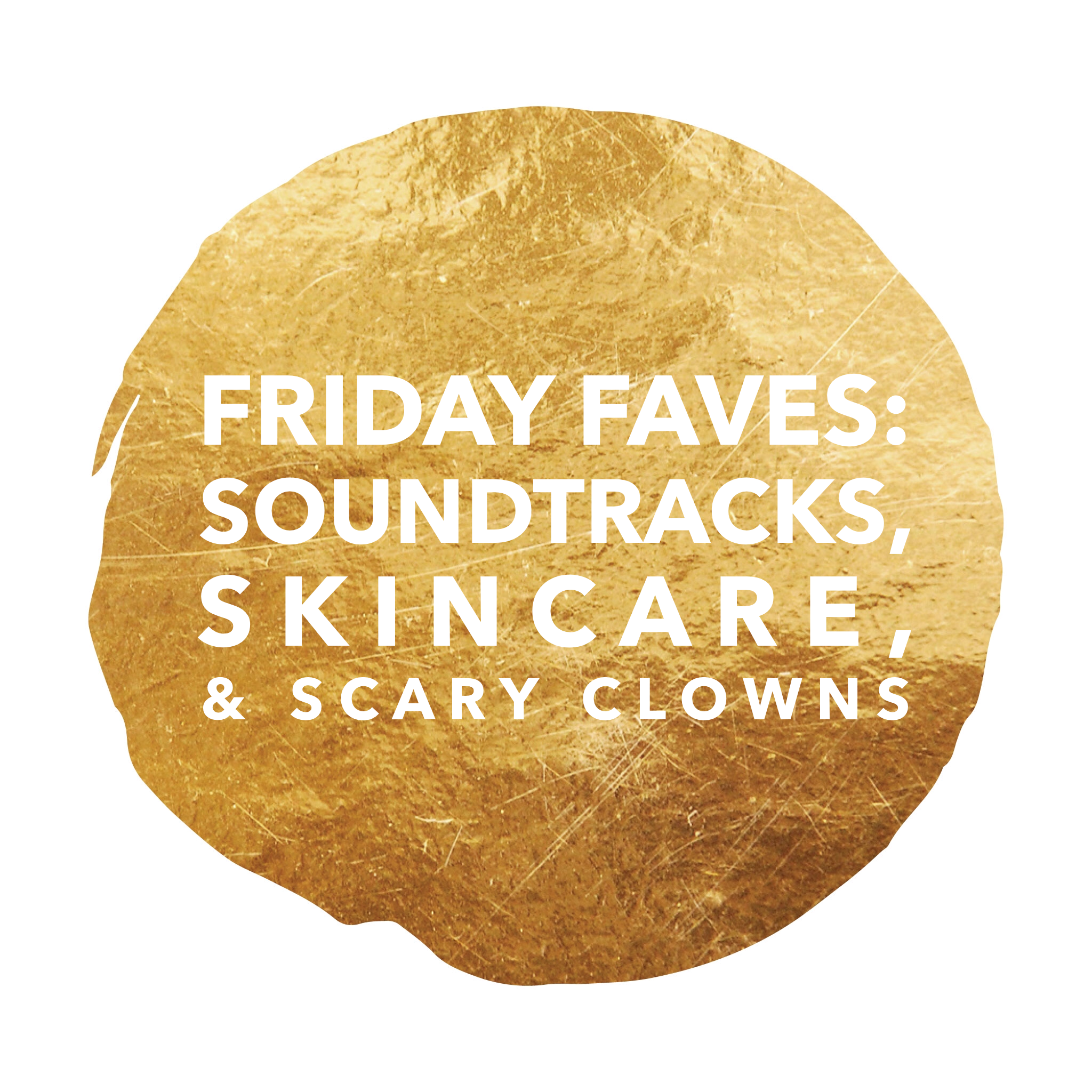 Friday Faves: Some incredible TV with mindblowing soundtracks, great skincare treats, and more...