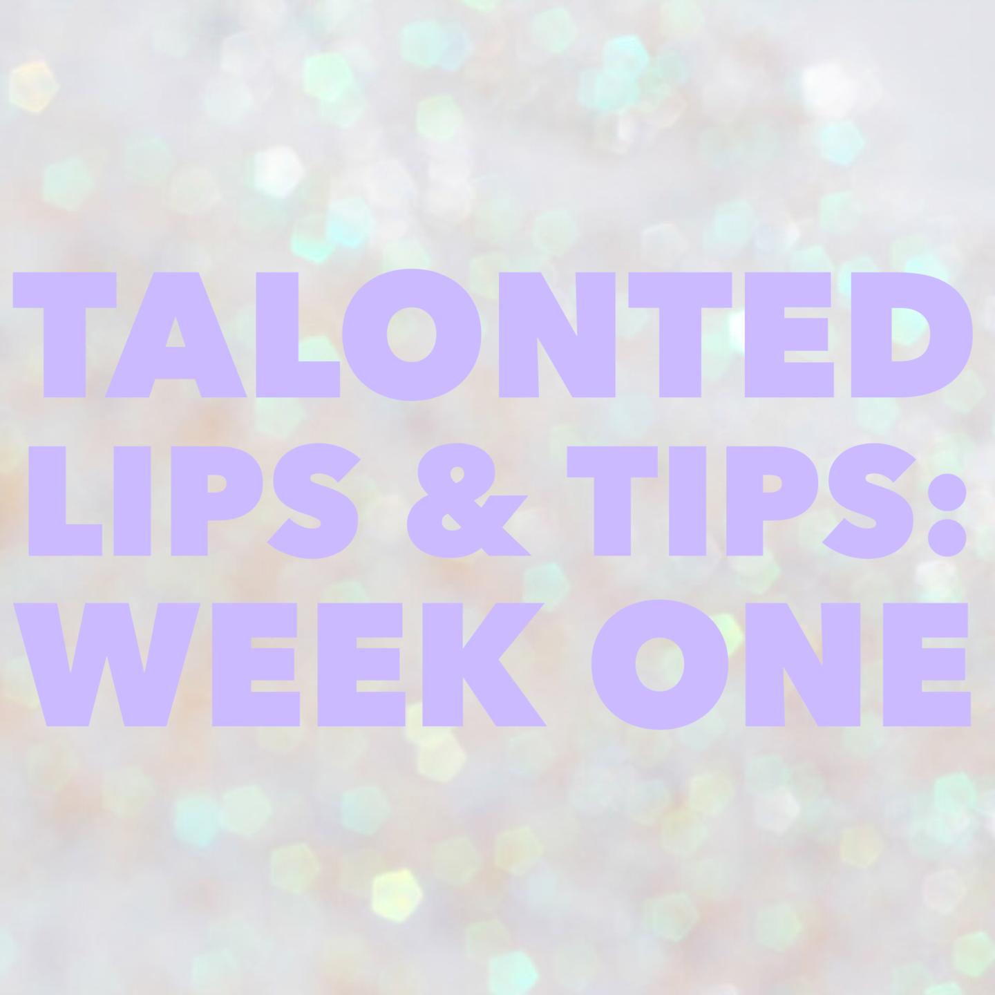Talonted Lips And Tips challenge