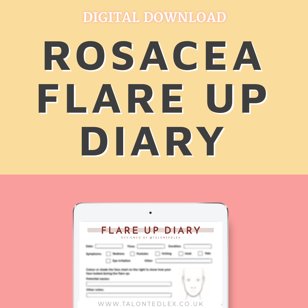 Get your Rosacea Flare Up Diary. I've developed a digital download sheet to help you keep track of your rosacea flare ups. Rosacea advice and tips from a sufferer. #talontedlex