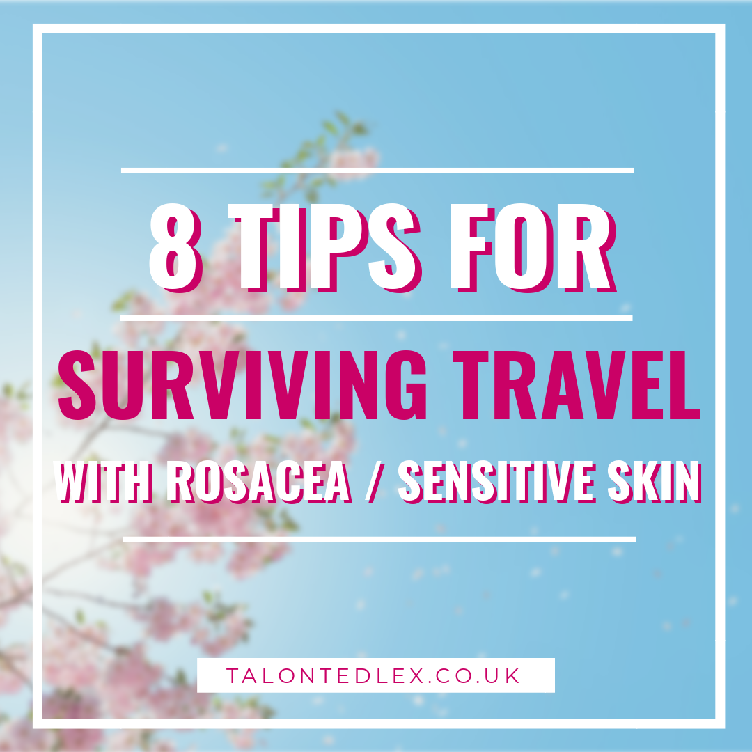 Repin and click to read my 8 tips for surviving travel when you have rosacea (or sensitive skin). I cover diet, bedding, conversations with travel buddies, skincare, flight tips, and more... What are your tips for holidays when you have sensitive skin? #talontedlex #sensitiveskin #rosacea #traveltips