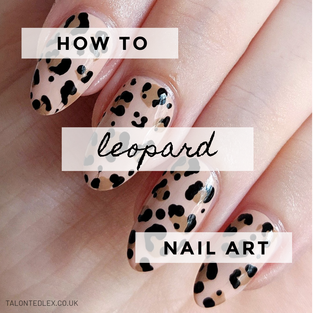 How to do leopard print nail art - a step by step nail art tutorial. Easy nail art inspiration. #talontedlex #leopardnails #easynailart