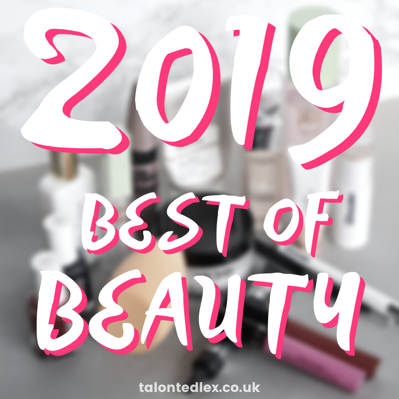 2019 beauty favourites - my most used (and most loved) beauty products of the year. Beauty recommendations, the best beauty of 2019. #talontedlex #bestmakeup #bestbeauty #beauty2019 #2019beauty #2019recommendations